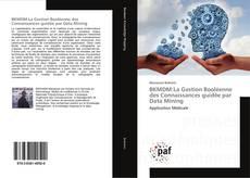 Copertina di BKMDM:La Gestion Booléenne des Connaissances guidée par Data Mining