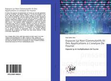 Bookcover of Espaces Lp Non Commutatifs Et Des Applications à L'analyse De Fourier