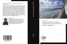Capa do livro de Environnement et risques naturels dans le Grand Tunis