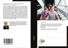 Couverture de Organisation d'une politique publique d'emploi pour les jeunes