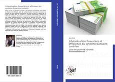Portada del libro de Libéralisation financière et efficience du système bancaire tunisien