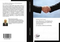 Couverture de Les alliances stratégiques technologiques entre les entreprises