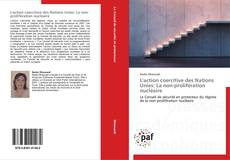 Bookcover of L'action coercitive des Nations Unies: La non-prolifération nucléaire