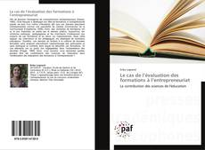 Bookcover of Le cas de l'évaluation des formations à l'entrepreneuriat