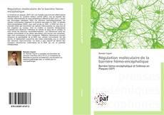 Bookcover of Régulation moléculaire de la barrière hémo-encéphalique