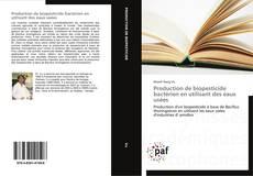 Bookcover of Production de biopesticide bactérien en utilisant des eaux usées