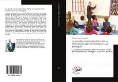 Bookcover of La professionnalisation de la formation des Instituteurs au Sénégal
