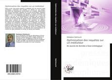 Bookcover of Optimisation des requêtes sur un médiateur