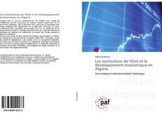 Les Institutions de l'Etat et le développement économique en Algérie kitap kapağı