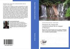Couverture de Analyse du risque de contamination de la nappe d'Abidjan