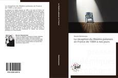 Couverture de La réception du théâtre polonais en France de 1989 à nos jours