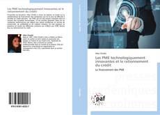 Couverture de Les PME technologiquement innovantes et le rationnement du crédit