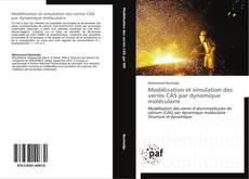 Bookcover of Modélisation et simulation des verres CAS par dynamique moléculaire