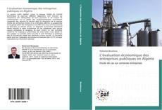 Couverture de L'évaluation économique des entreprises publiques en Algérie