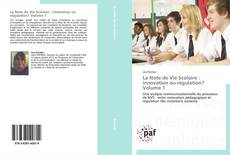 Bookcover of La Note de Vie Scolaire : innovation ou régulation? Volume 1