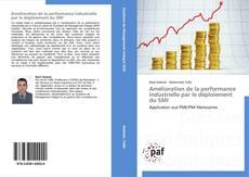 Bookcover of Amélioration de la performance industrielle par le déploiement du SMI