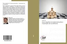 Bookcover of Etat régalien et externalisation : l'exemple de la Défense