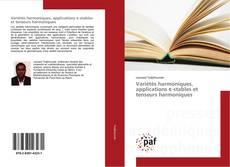Couverture de Variétés harmoniques, applications ε-stables et tenseurs harmoniques