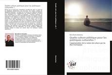 Bookcover of Quelle culture politique pour les politiques culturelles ?