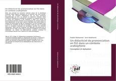 Bookcover of Un didacticiel de prononciation en FLE dans un contexte arabophone