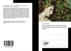 Bookcover of Mythologie celte et esthétique du vertige dans l'oeuvre de Léa Silhol