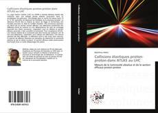Bookcover of Collisions élastiques proton-proton dans ATLAS au LHC