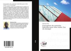 Bookcover of Conception de centrales hybrides pour sites isolés: Cas du Sénégal