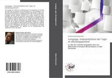 Couverture de Langage, interprétation de l'agir et développement