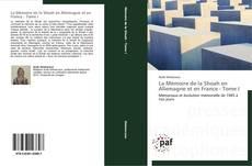Portada del libro de La Mémoire de la Shoah en Allemagne et en France - Tome I