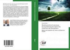 Bookcover of Biodiversité et services écosystèmiques dans les réserves de biosphère