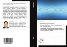 Copertina di Compensation des perturbations électriques avec les filtres actifs