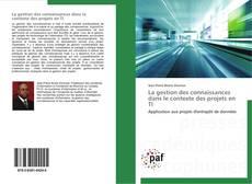 Couverture de La gestion des connaissances dans le contexte des projets en TI