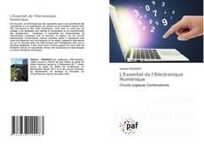 L'Essentiel de l'Electronique Numérique的封面