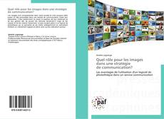 Couverture de Quel rôle pour les images dans une stratégie de communication?