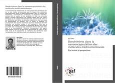 Обложка Dendrimères dans la nanoencapsulation des molécules médicamenteuses