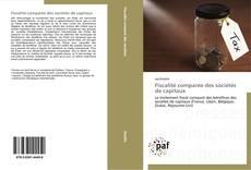 Bookcover of Fiscalité comparée des sociétés de capitaux
