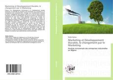 Borítókép a  Marketing et Développement Durable, le changement par le Marketing - hoz