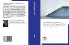 Bookcover of Le français parlé dans les Bâtiments et les Travaux Publics