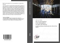 Bookcover of De la perception à la conception La gare de Nancy