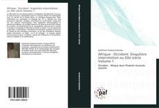 Bookcover of Afrique - Occident. Singulière interrelation au XXe siècle Volume 1