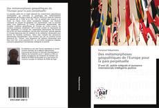 Bookcover of Des métamorphoses géopolitiques de l'Europe pour la paix perpétuelle