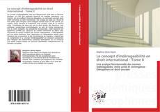 Bookcover of Le concept d'indérogeabilité en droit international - Tome II