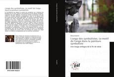 Bookcover of L'ange des symbolistes. Le motif de l'ange dans la peinture symboliste