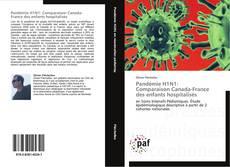 Bookcover of Pandémie H1N1: Comparaison Canada-France des enfants hospitalisés