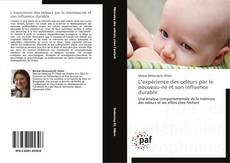 Bookcover of L'expérience des odeurs par le nouveau-né et son influence durable