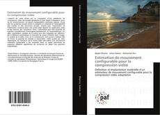 Bookcover of Estimation de mouvement configurable pour la compression vidéo