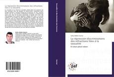 Обложка La répression discriminatoire des infractions liées à la sexualité