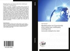 Modélisation et Commande d'un robot par méthodes intelligentes kitap kapağı