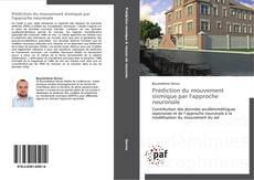Bookcover of Prédiction du mouvement sismique par l'approche neuronale