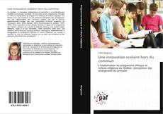 Bookcover of Une innovation scolaire hors du commun